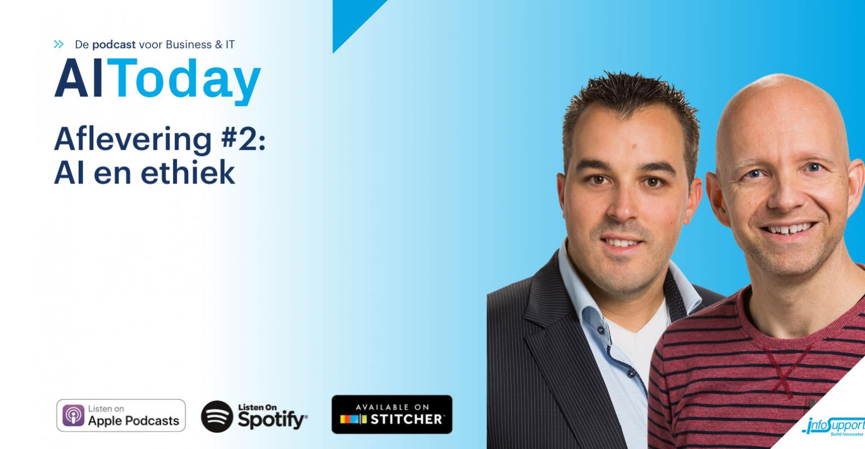 Podcast AIToday Live: AI en Ethiek