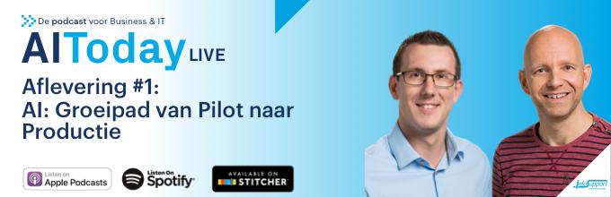 AIToday podcast seizoen 2 is gestart -> Groeipad van AI pilot naar productie